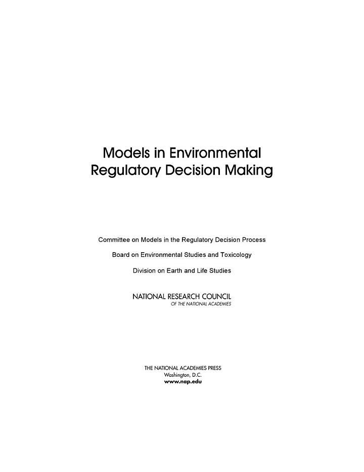 Models in Environmental Regulatory Decision Making