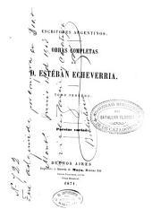 Obras completas de D. Esteban Echeverria: Volúmenes 3-4