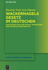 Wackernagels Gesetz im Deutschen: Zur Interaktion von Syntax, Phonologie und Informationsstruktur