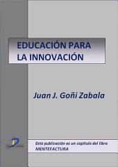Educación para la innovación: Mentefactura