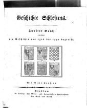 Geschichte Schlesiens: Welcher die Geschichte von 1526 bis 1740 begreift, Band 2
