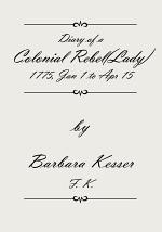 Diary of a Colonial Rebel(Lady) 1775, Jan 1 to Apr 15 !--Diary of a Colonial Rebel(Lady) 1775 Jan 1 - Apr 15 Diary of a Colonial Rebel (Lady) 1775, Jan 1 to Apr 15--