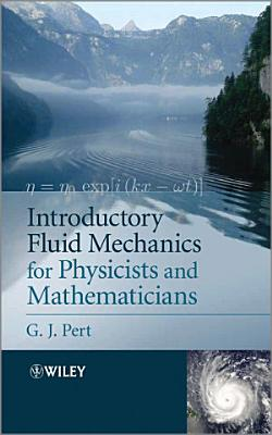 Introductory Fluid Mechanics for Physicists and Mathematicians PDF