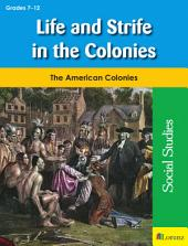 Life and Strife in the Colonies: The American Colonies