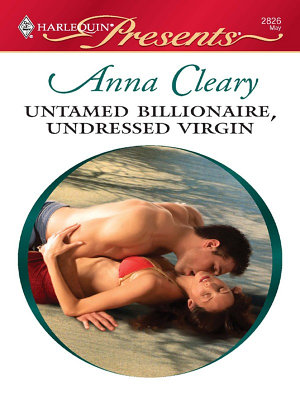 Untamed Billionaire  Undressed Virgin