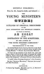 The Young Minister S Companion Or Outlines Of Eighty Five Original Discourses On The Most Interesting Subjects To Which Are Prefixed Rules For The Composition Of A Sermon By The Author Of Outlines Of Fifty Sermons  Book PDF