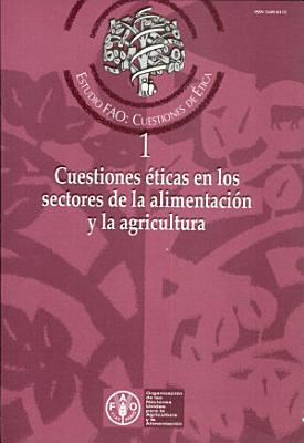 Cuestiones Eticas En Los Sectores De La Alimentacion Y La Agricultura