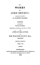 The Works of John Dryden: Now First Collected in Eighteen Volumes, Volume 6
