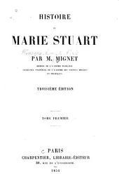 Histoire de Marie Stuart: Volume1