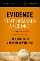 Evidence That Demands a Verdict Study Guide PDF