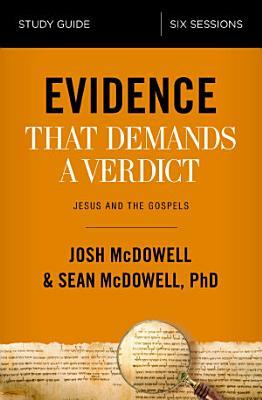 Evidence That Demands a Verdict Study Guide