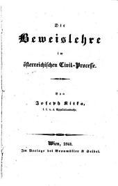 Die Beweislehre im österreichischen Civil-Processe