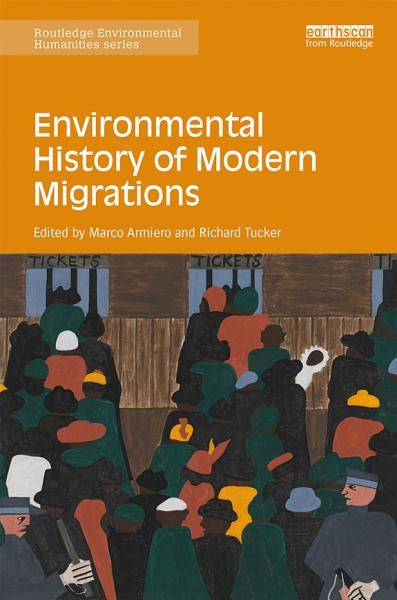 Download Environmental History of Modern Migrations Book