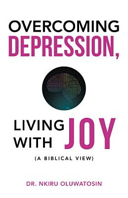 Overcoming Depression  Living with Joy
