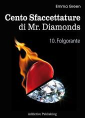 Cento Sfaccettature di Mr. Diamonds - vol. 10: Folgorante