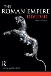 The Roman Empire Divided: 400-700 AD, Edition 2