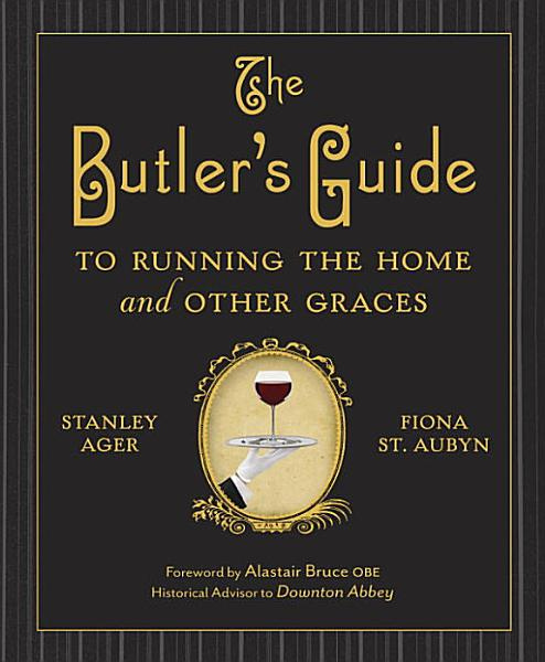 Download The Butler s Guide to Running the Home and Other Graces Book