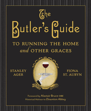 The Butler s Guide to Running the Home and Other Graces