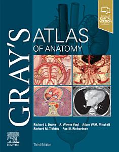 Gray s Atlas of Anatomy E Book Book