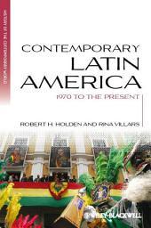Contemporary Latin America: 1970 to the Present