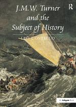 J.M.W. Turner and the Subject of History