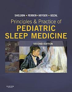 Principles and Practice of Pediatric Sleep Medicine E Book