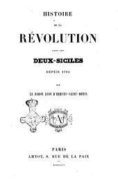 Histoire de la révolution dans les Deux-Siciles depuis 1793