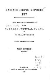 Massachusetts Reports: Volumes 137-138