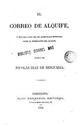 El correo de Alquife: ó segundo aviso de Cid Asam-Ouzad Benenjeli sobre el desencanto del Quijote