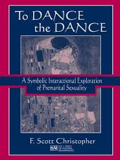 To Dance the Dance: A Symbolic Interactional Exploration of Premarital Sexuality