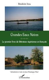 Grandes Eaux Noires: Le premier livre de littérature nigérienne en français