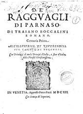 De' ragguagli di Parnaso. Di Traiano Boccalini romano. Centuria prima -seconda! ..: Volume 1