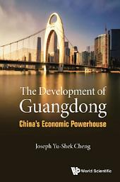 Development Of Guangdong, The: China's Economic Powerhouse