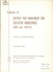 Indexes of output per man-hour for selected industries