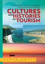 Researching Coastal and Resort Destination Management: Cultures and Histories of Tourism