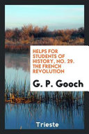 Helps for Students of History  No  29  The French Revolution PDF