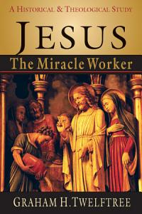 Jesus the Miracle Worker PDF