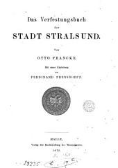 Das Verfestungsbuch der Stadt Stralsund. [Ed.] von O. Francke. Mit einer Einleitung von F. Frensdorff