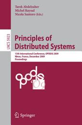Principles of Distributed Systems: 13th International Conference, OPODIS 2009, Nîmes, France, December 15-18, 2009. Proceedings