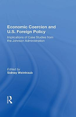 Economic Coercion And U s  Foreign Policy