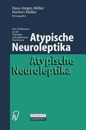 Atypische Neuroleptika: Der Stellenwert in der Therapie schizophrener Psychosen