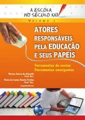 A Escola no Século XXI - Volume 1: Atores Responsáveis pela Educação e seus Papéis