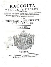 Raccolta di leggi, decreti, proclami, manifesti ec. Pubblicati dalle autorità costituite. Volume 1.\-43!: Volume 16