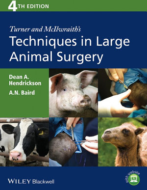 Turner and McIlwraith s Techniques in Large Animal Surgery