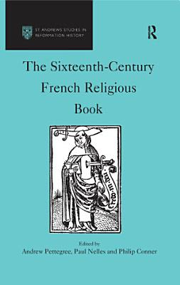 The Sixteenth Century French Religious Book