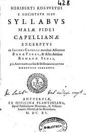 Heriberti Rosvveydi e Societate Iesu Syllabus mala fidei capellianae excerptus ex Iacobi Capelli ...