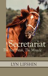 Secretariat: The Red Freak, The Miracle
