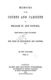Memoirs of the Courts and Cabinets of William IV. and Victoria: From Original Family Documents, Volume 1