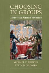 Choosing in Groups: Analytical Politics Revisited
