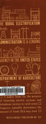 The Rural Electrification Administration is a Lending Agency in the United States Department of Agriculture